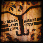 Jeremiah James Korfe - Burning House