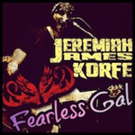 Jeremiah James Korfe - Fearless Gal