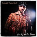 Jeremiah James Korfe - Sun Up to Sun Down